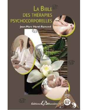 LA BIBLE DES THERAPIES PSYCHOCORPORELLES (BUSS0425)