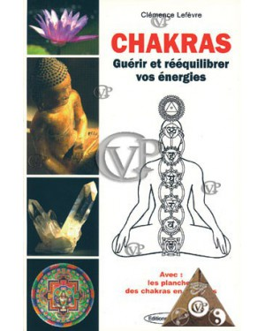 CHAKRAS GUERIR ET REEQUILIBRER VOS ENEGIES (EXCL1050)